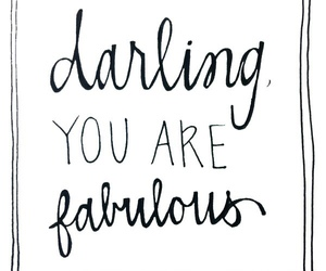 fabulous, quotes, and darling image