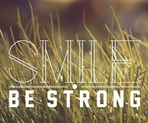 smile, be, and strong image
