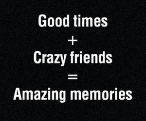 friends, crazy, and memories image