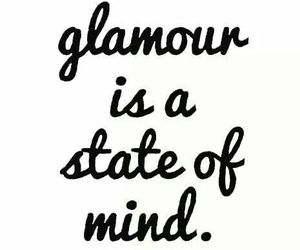 quote, glamour, and mind image