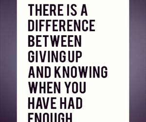 giving up, had enough, and quotes image
