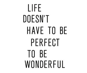 quotes, life, and perfect image