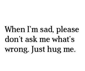 hug, sad, and quotes image