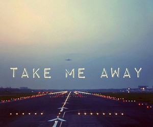 away, travel, and quotes image