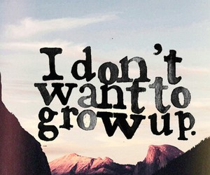 anymore and don't want to grow up image