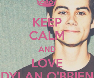 keep calm, dylan o brien, and love image