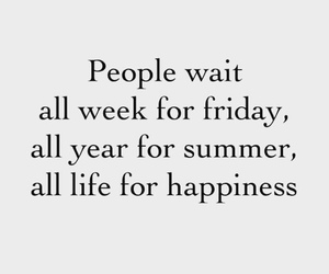 happiness, quote, and wait image