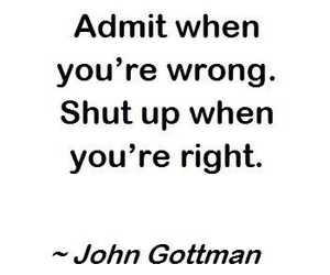 quote, Right, and shut up image
