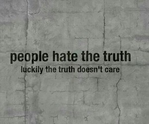 truth, quotes, and hate image