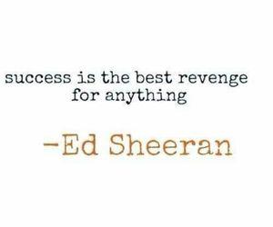 ed sheeran, quote, and success image