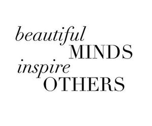 text, beautiful minds, and inspire others image