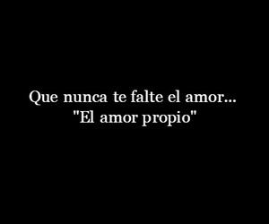 Amor Propio Via Tumblr On We Heart It