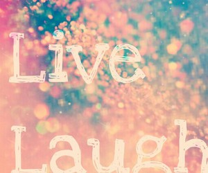 laugh, love, and life image