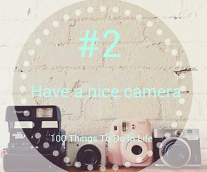 2, camera, and 100 things to do in life image
