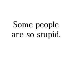 stupid, people, and quotes image
