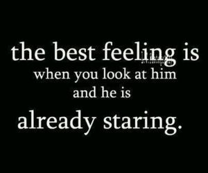 the best feeling, feeling happy, and you look at him image