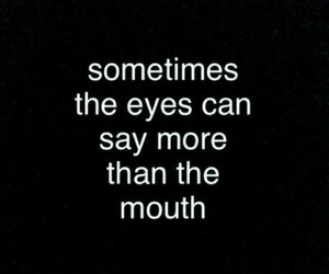 eyes, mouth, and quotes image