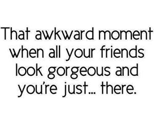 friends, awkward, and quote image