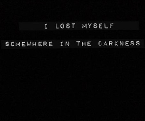Darkness, lost, and quotes image