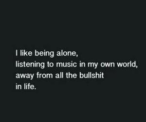 alone, life, and bullshit image