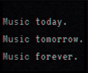 music, forever, and today image