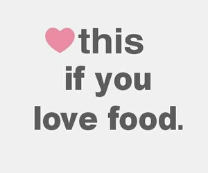 food, love, and heart image