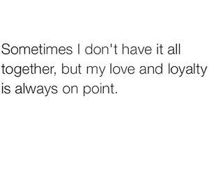 loyalty, on point, and love image