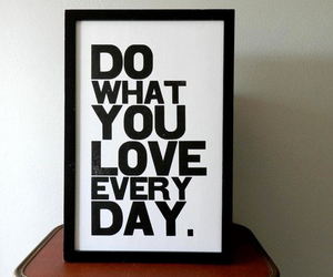 happy, do what you love, and life image