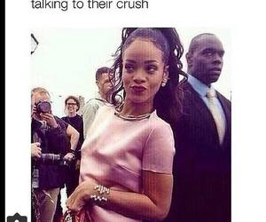 funny, rihanna, and crush image