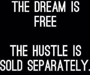 Dream, quote, and hustle image