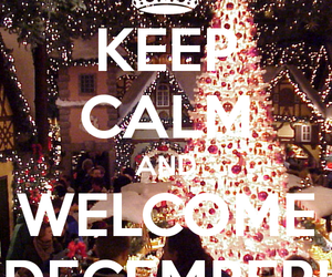 december, welcome, and keepcalm image