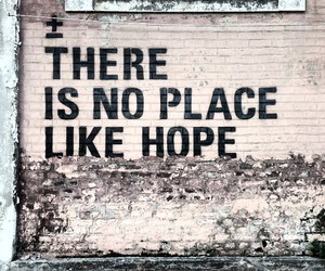 hope, place, and quote image