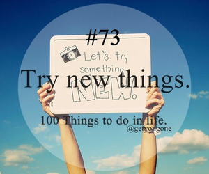 100 things to do in life, 73, and new image