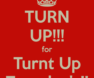 party time, turn up, and turn up tuesday image