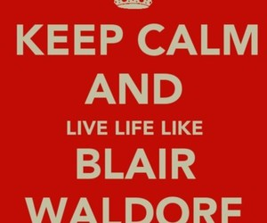 blair waldorf, keep calm, and gossip girl image