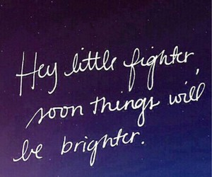 quotes, fighter, and brighter image
