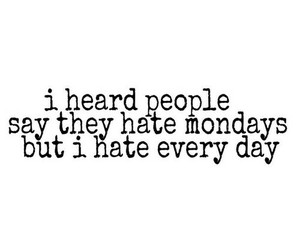 hate, monday, and quote image