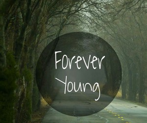 forever, happy, and Forever Young image