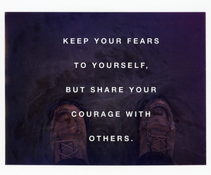 quote, courage, and fears image