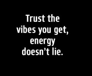 energy, trust, and vibes image