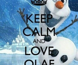 olaf, frozen, and keep calm image