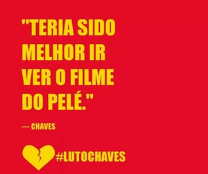 chaves, frase, and Pele image