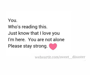 stay strong, i'm here, and not alone image