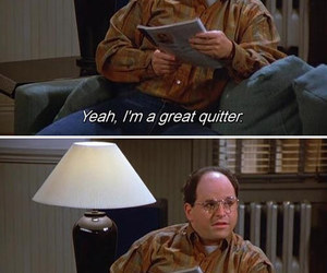 seinfeld, george costanza, and quitter image