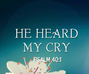 cry, bible verse, and hears image