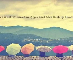 today, tomorrow, and stop thinking image