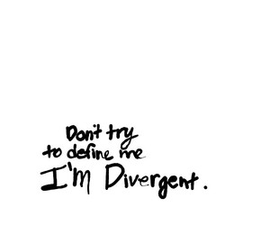 black and white, quote, and divergent image