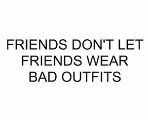 friends, outfit, and quote image