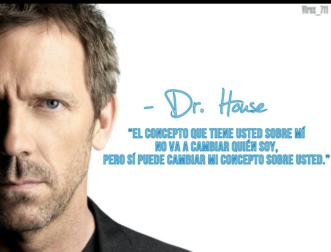 Dr House Frases Español Concepto Shared By Athina Ducca
