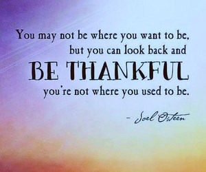 look back, used to be, and be thankful image